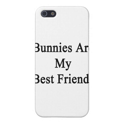 Bunnies Are My Best Friends iPhone 5 Case