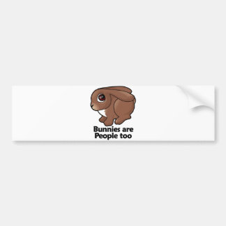 Bunnies are People too Bumper Sticker