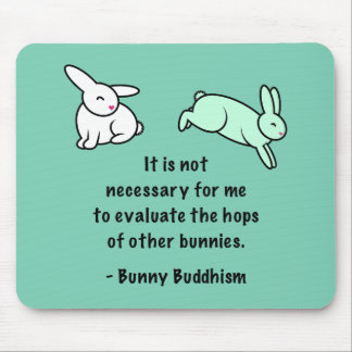 "Bunny Buddhism ""Hops of Other Bunnies"" Mouse Mat"
