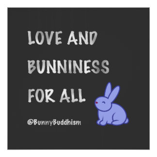 """Bunny Buddhism """"Love and Bunniness"""" Poster"""