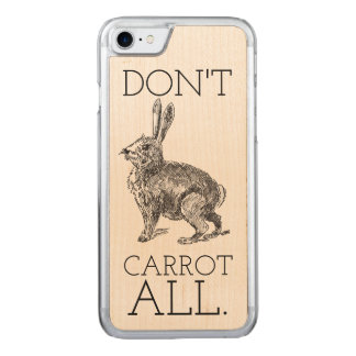 "Bunny Rabbit Hare ""Don't Carrot All"" iPhone 7 Case"