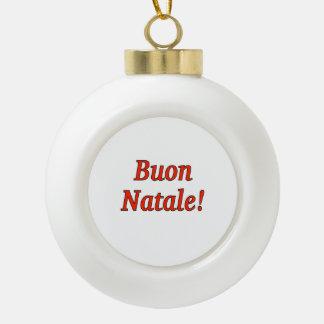 Buon Natale! Merry Christmas in Italian rf Ceramic Ball Decoration