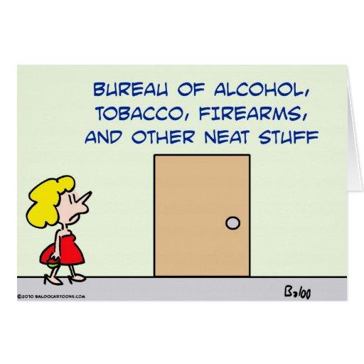 bureau alcohol tobacco firearms neat stuff greeting cards