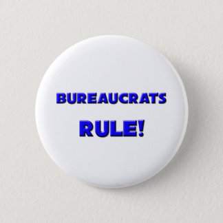 Bureaucrats Rule! 6 Cm Round Badge