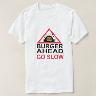 BURGER AHEAD GO SLOW T-Shirt