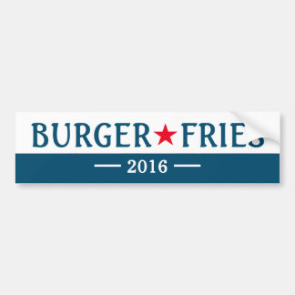 Burger Fries 2016 Funny Election Bumper Sticker