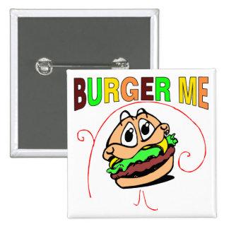 Burger Me 15 Cm Square Badge