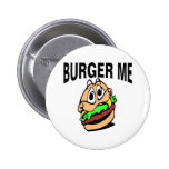 Burger Me Pinback Button