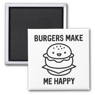 Burgers Make Me Happy Square Magnet