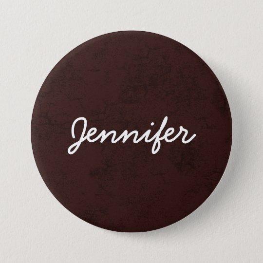 Burgundy Grunge Custom Name JENNIFER Round Large 7.5 Cm Round Badge