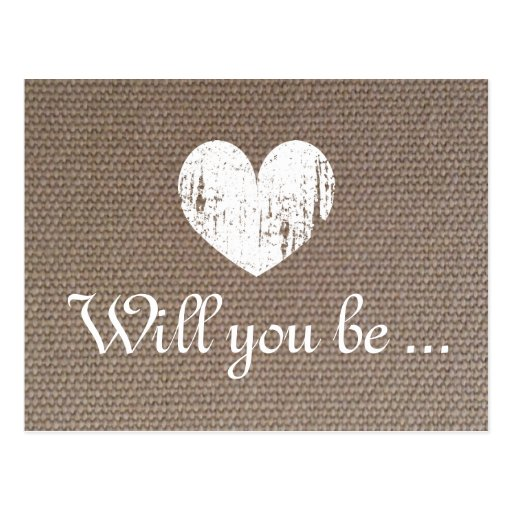 Burlap texture cards   Will you be my bridesmaid Postcards
