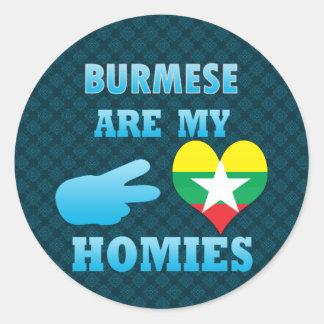 Burmas are my Homies Classic Round Sticker