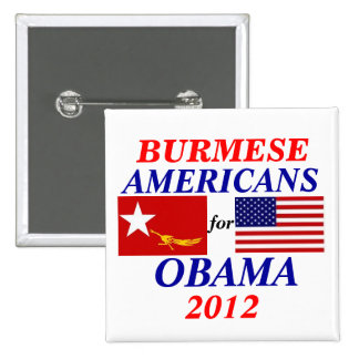 Burmese americans for Obama Pins