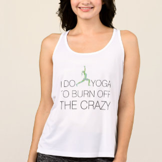 """Burn Off The Crazy"" Funny Yoga Warrior Pose Tank"