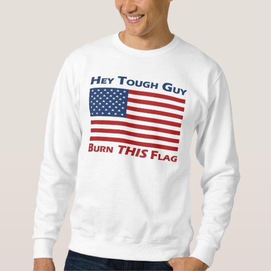 Burn THIS Flag Sweatshirt