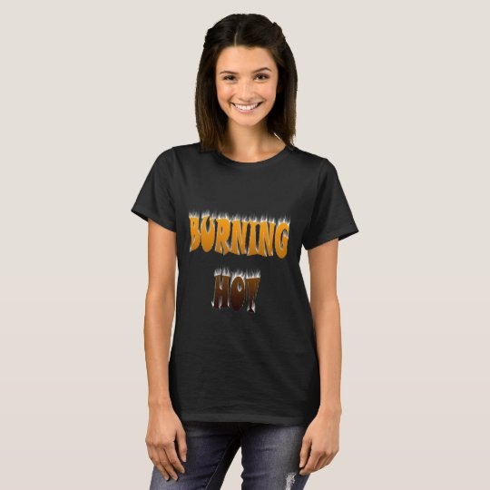 Burning Hot T-Shirt