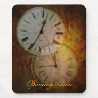 Burning time .. Burning Time Mouse Mat