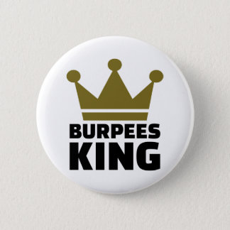 Burpees king 6 cm round badge