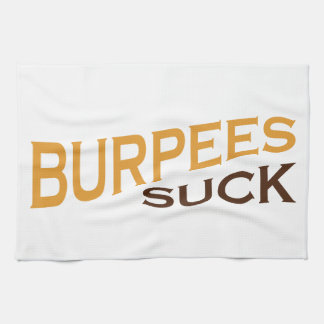 Burpees Suck - Funny Inspiration Kitchen Towels