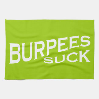 Burpees Suck - Funny Inspiration Tea Towel