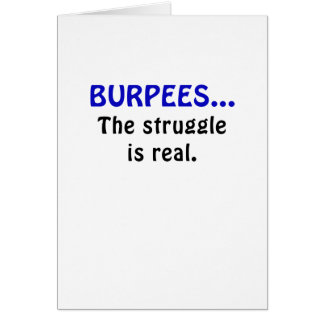 Burpees the Struggle is Real Card