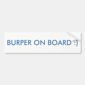"""BURPER ON BOARD :)"" BUMPER STICKER"