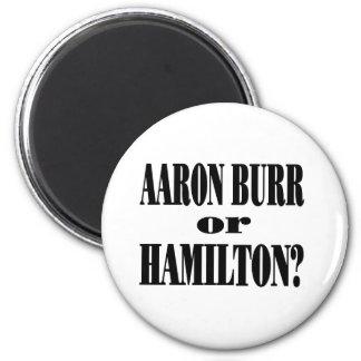 Burr or Hamilton? 6 Cm Round Magnet