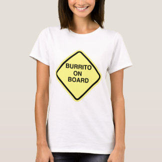 Burrito On Board T-Shirt