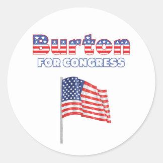 Burton for Congress Patriotic American Flag Round Sticker