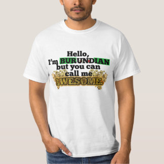 Burundian, but call me Awesome T-Shirt