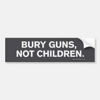 """""""Bury Guns, Not Children"""" Bumper Sticker"""