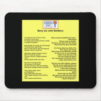 Bury me with Soldiers - Honor Our Veterans Mouse Mat