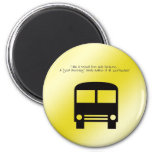 Bus Aide - A Good Morning Smile Magnet