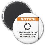 Bus Driver / Argue 6 Cm Round Magnet