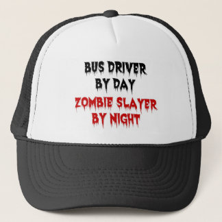 Bus Driver by Day Zombie Slayer by Night Trucker Hat