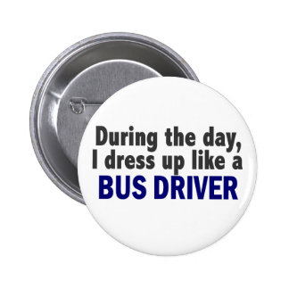 Bus Driver During The Day 6 Cm Round Badge