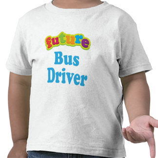 Bus Driver Future For Child Shirts