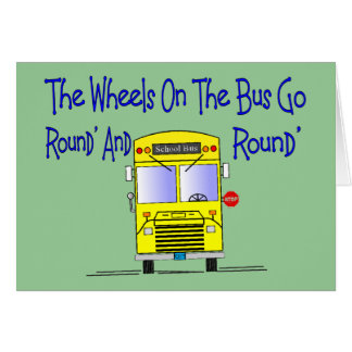 """Bus Driver """"The Wheels on the Bus"""" Greeting Card"""