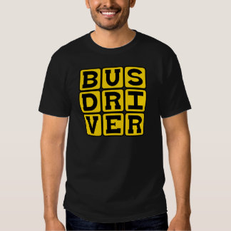 Bus Driver, Transportation Profession Tee Shirt