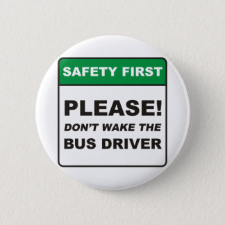 Bus Driver / Wake 6 Cm Round Badge