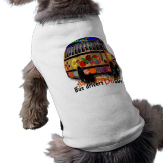 Bus Drivers Do Care Sleeveless Dog Shirt