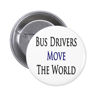 Bus Drivers Move The World 6 Cm Round Badge