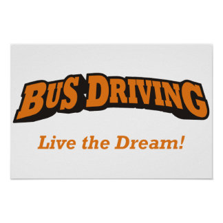 Bus Driving - Live the Dream! Posters