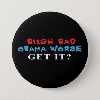 Bush Bad Obama Worse button