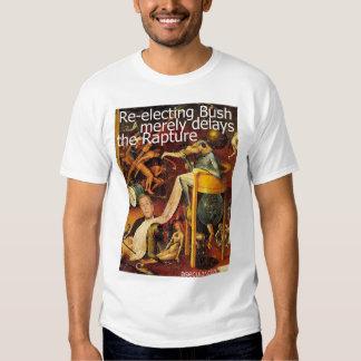 Bush Delays the Rapture T Shirt