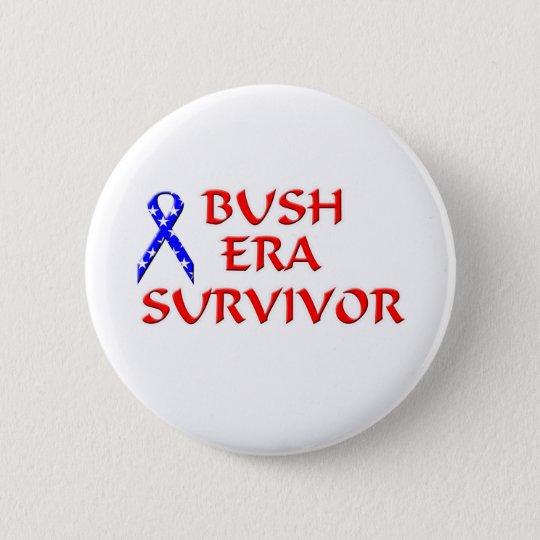 Bush Era Survivor 6 Cm Round Badge