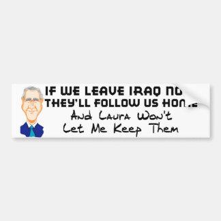 BUSH MESSAGE ON IRAQ BUMPER STICKER