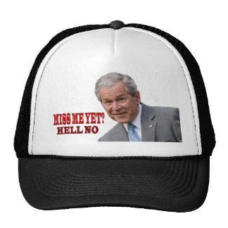 "Bush ""Miss Me Yet?"", ""Hell No"" hat"