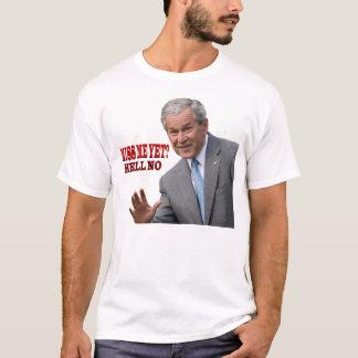 """Bush """"Miss Me Yet?"""", """"Hell No"""" t-shirt"""