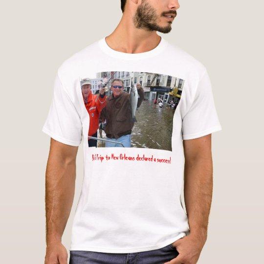 Bush New Orleans, Bush's Trip to New Orleans de... T-Shirt